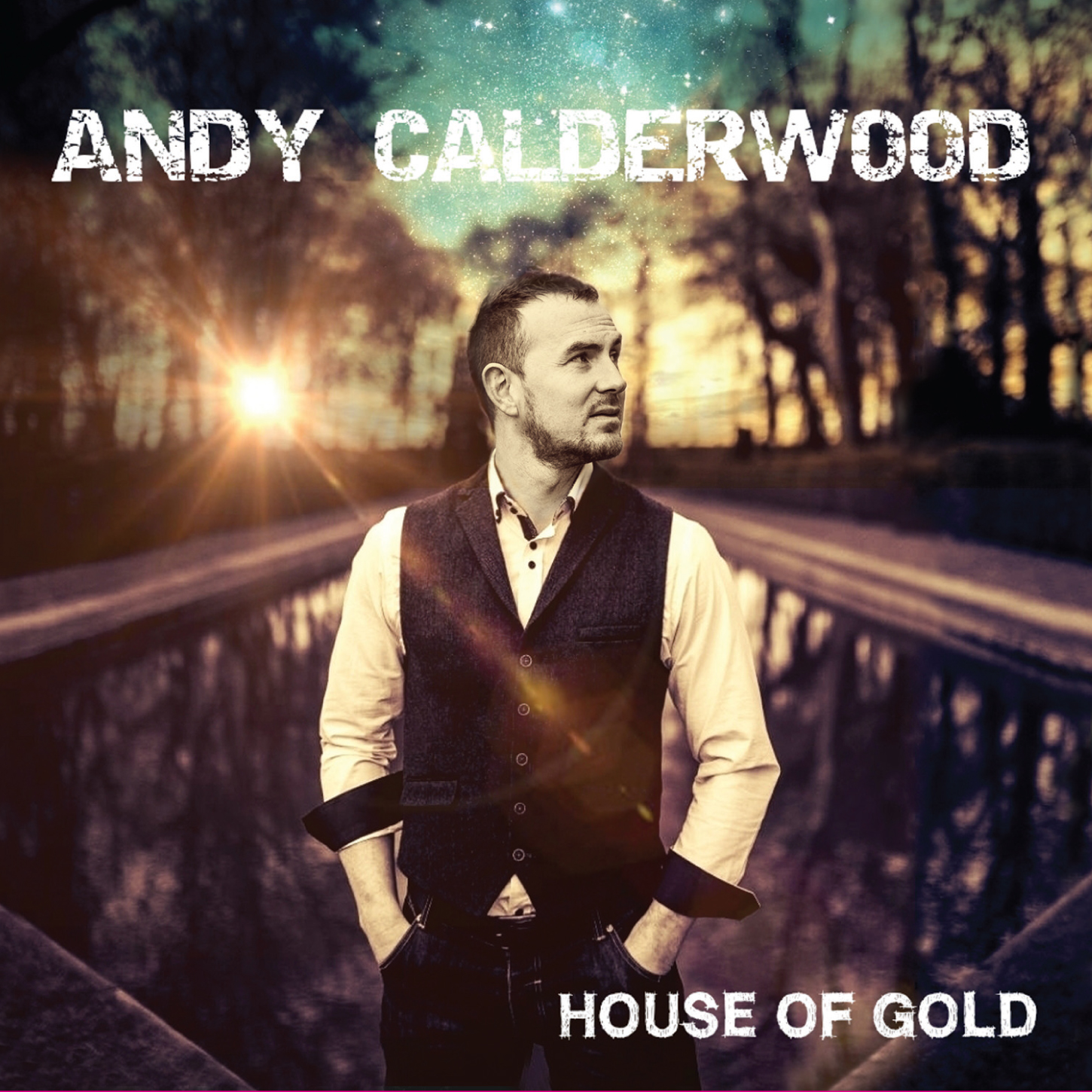 Andy Calderwood | House Of Gold CD Launch Concerts